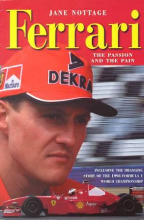 Ferrari: The Passion And The Pain by Jane Nottage