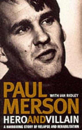 Hero And Villain: Paul Merson by Paul Merson & Ian Ridley