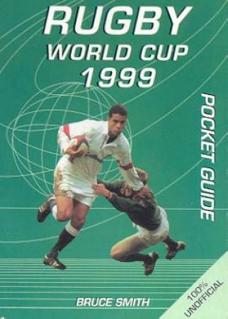 Rugby World Cup 1999 Pocket Guide by Bruce Smith