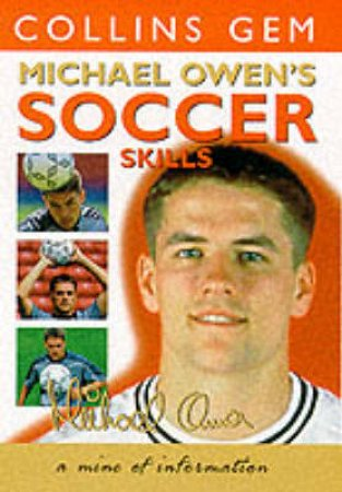 Collins Gem: Michael Owen's Soccer Skills by Michael Owen