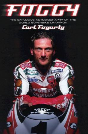 Foggy by Carl Fogarty & Neil Bramwell