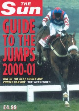 Sun Guide To The Jumps 2000-01 by Damien Walker