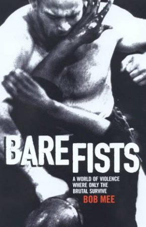 Bare Fists by Bob Mee