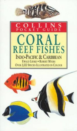Coral Reef Fishes Of The World by Ewald Lieske & Robert Myers