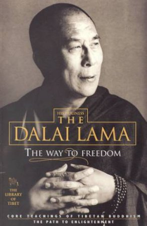 The Way To Freedom by The Dalai Lama