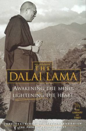 Awakening The Mind, Lightening The Heart by The Dalai Lama