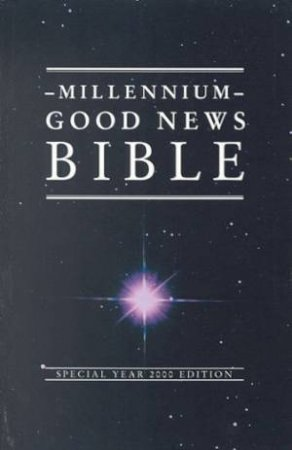 Good News Bible: Millennium Edition by Various