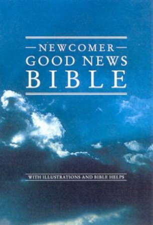 Newcomer Good News Bible by Various