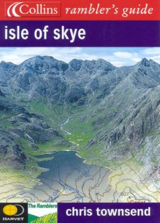 Collins Ramblers' Guide: Isle Of Sky by Chris Townsend