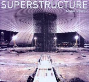 Superstructure by Mark Power