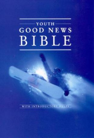 Youth Good News Bible With Introductory Helps by Various