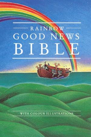 Rainbow Good News Bible by Various