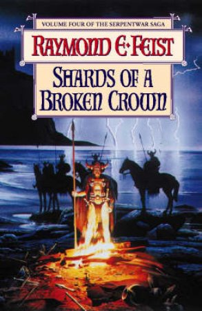 Shards Of A Broken Crown by Raymond E Feist