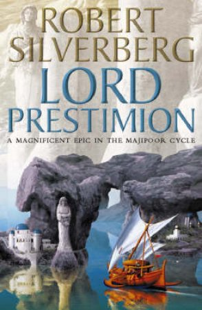The Majipoor Cycle: Lord Prestimion by Robert Silverberg