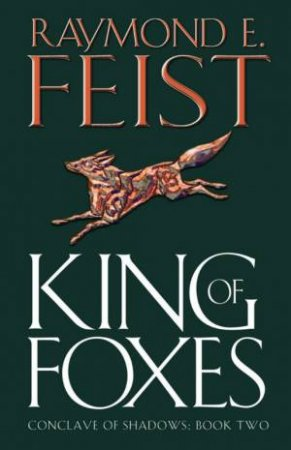 King Of Foxes by Raymond E Feist