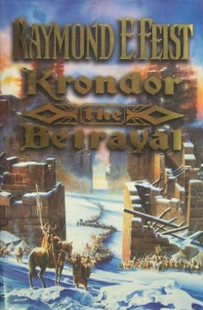 Krondor: The Betrayal by Raymond E Feist