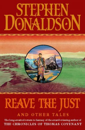 Reave The Just & Other Tales by Stephen Donaldson