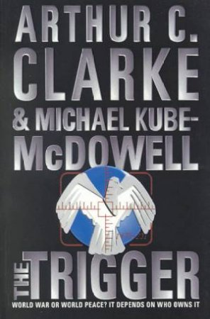 The Trigger by Arthur C Clarke & Michael Kube-McDowell