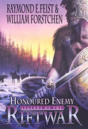 Honoured Enemy by Raymond E Feist & William Forstchen