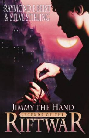 Jimmy The Hand by Raymond E Feist