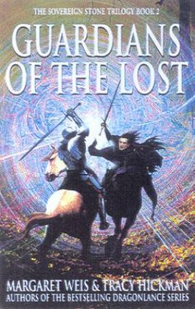 Guardians Of The Lost by Margaret Weis & Tracy Hickman