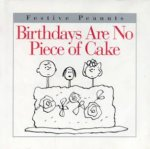 Festive Peanuts Birthdays Are No Piece Of Cake