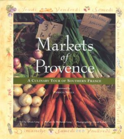 Markets Of Provence by Dixon Long & Ruthanne Long & David Wakely