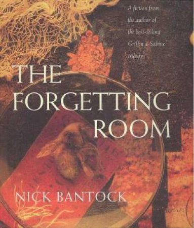 The Forgetting Room by Nick Bantock