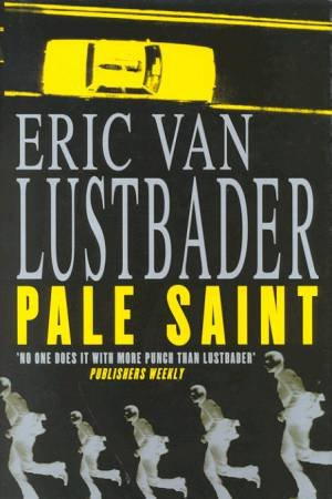 Pale Saint by Eric Van Lustbader