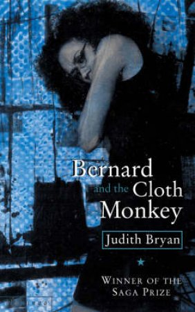 Bernard And The Cloth Monkey by Judith Edwards