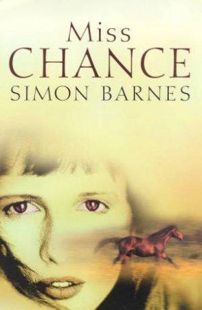 Miss Chance by Simon Barnes