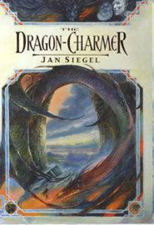 The Dragon-Charmer by Jan Siegel