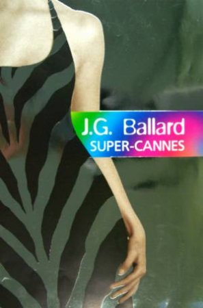 Super-Cannes by J G Ballard