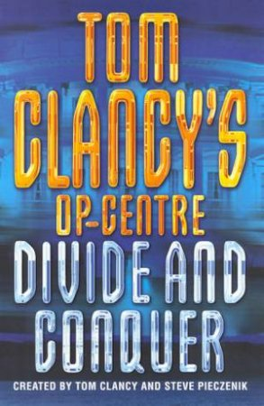 Divide And Conquer by Tom Clancy & Steve Pieczenik