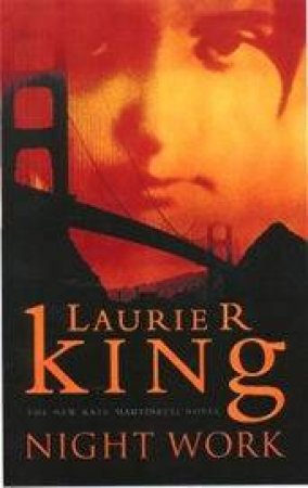 A Kate Martinelli Novel: Night Work by Laurie R King