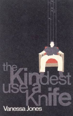 The Kindest Use Of A Knife by Vanessa Jones
