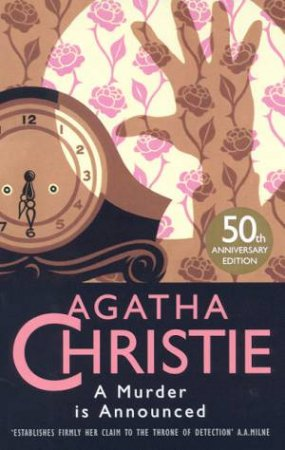 A Murder Is Announced: 50th Anniversary Edition by Agatha Christie