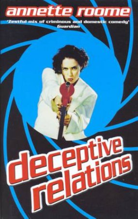 Deceptive Relations by Annette Roome