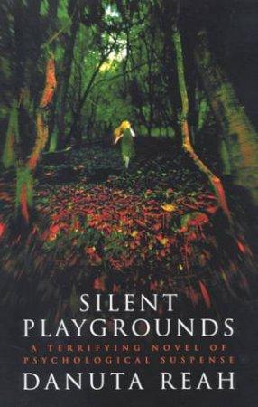 Silent Playgrounds by Danuta Reah