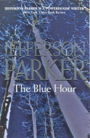 The Blue Hour by Jefferson Parker