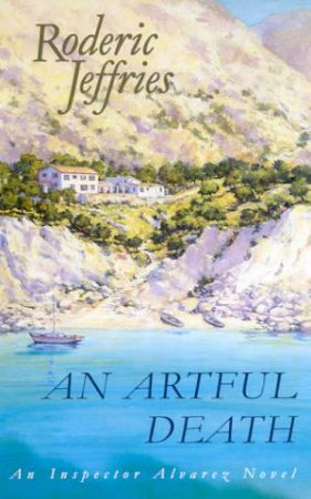 An Inspector Alvarez Novel: An Artful Death by Roderic Jeffries