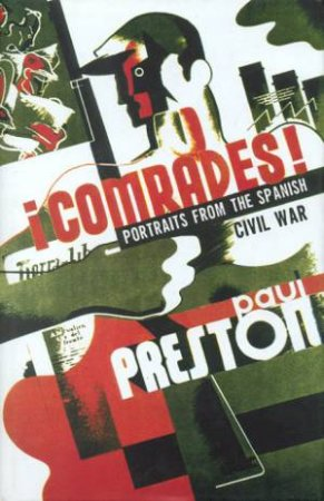 Comrades by Paul Preston