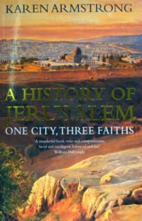 A History Of Jerusalem by Karen Armstrong