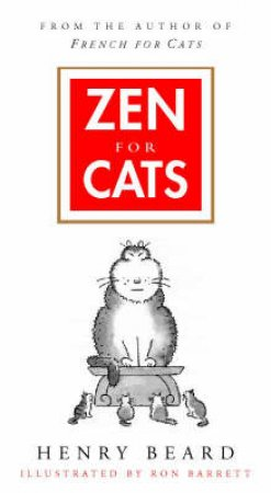 Zen For Cats by Henry Beard