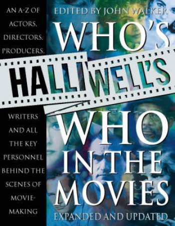 Halliwell's Who's Who In The Movies by John Walker