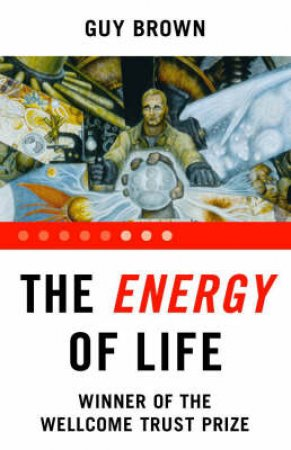 The Energy Of Life by Guy Brown