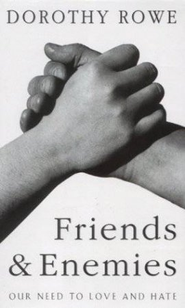 Friends And Enemies by Dorothy Rowe