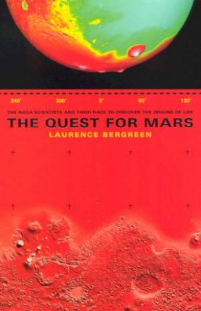 The Quest For Mars by Laurence Bergreen