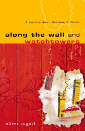 Along The Wall And Watchtowers by Oliver August