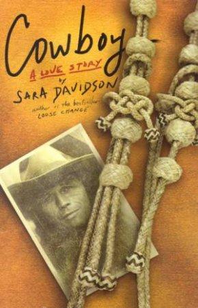 Cowboy: A Love Story by Sara Davidson